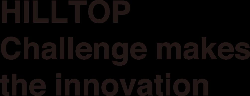 HILLTOP Challenge makes the innovation